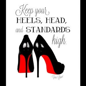 KEEP YOUR STANDARDS HIGH👠